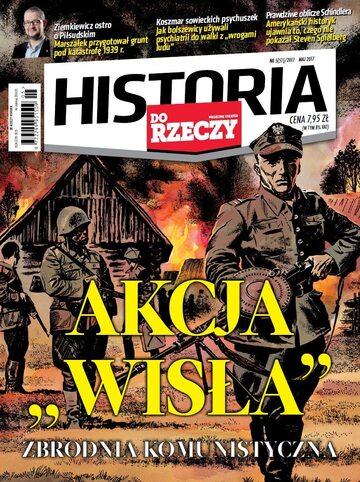 """Okładka miesięcznika """"Historia Do Rzeczy"""" nr 5/2017 (51)"""